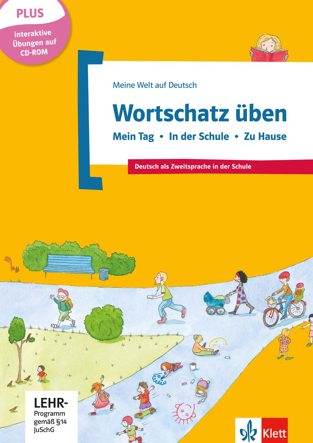 Wortschatz üben: Mein Tag - In der Schule - Zu Hause, inkl. CD-ROM
