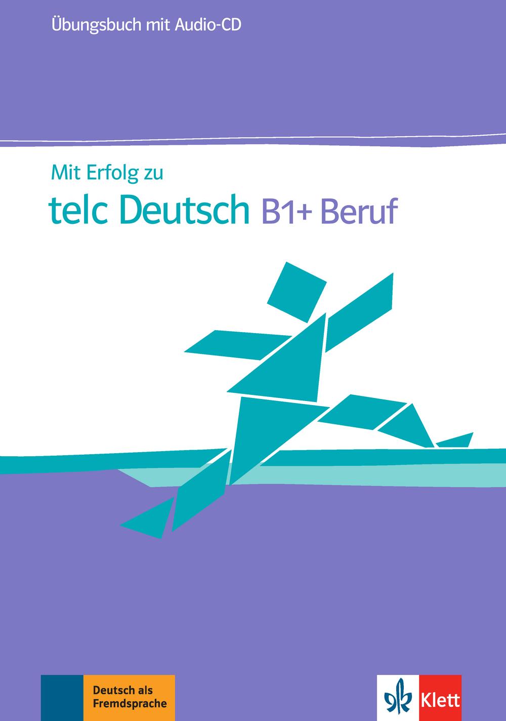 Mit Erfolg zu telc Deutsch B1 + Beruf