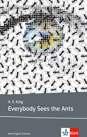 Cover Everybody Sees the Ants 978-3-12-578167-2 A.S. King Englisch