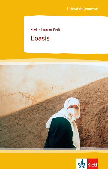 Cover L'oasis 978-3-12-592134-4 Xavier-Laurent Petit Französisch