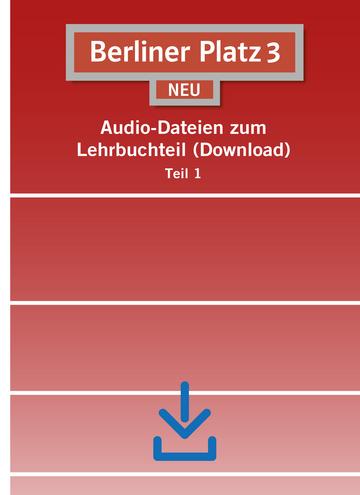 berliner platz 3 neu audio dateien zum lehrbuchteil. Black Bedroom Furniture Sets. Home Design Ideas