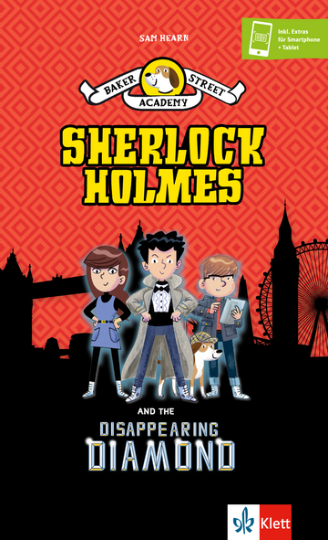 Cover Baker Street Academy: Sherlock Holmes And The Disappearing Diamond 978-3-12-578225-9 Sam Hearn Englisch
