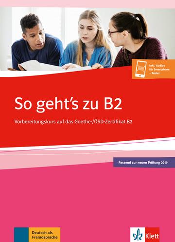So Gehts Zu B2 Vorbereitungskurs Auf Das Goethe ösd Zertifikat B2