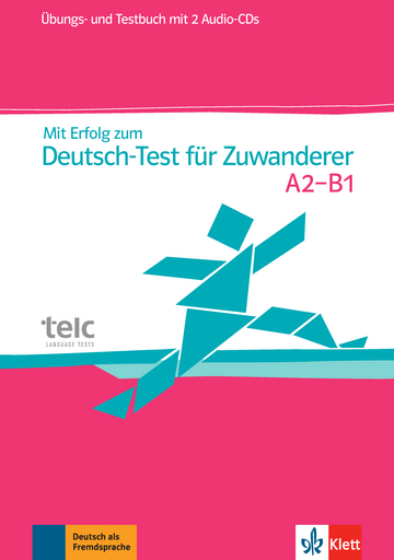 Mit Erfolg zum Deutsch-Test für Zuwanderer: Übungs- und Testbuch + 2  Audio-CDs | Klett Sprachen