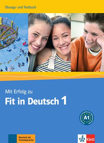 Mit Erfolg Zu Fit In Deutsch 1 übungs Und Testbuch Klett Sprachen